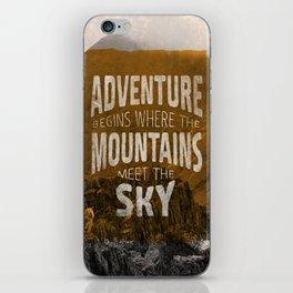 Adventure begins where the mountains meet the sky iPhone Skin