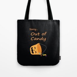 Sorry... Out of Candy Tote Bag