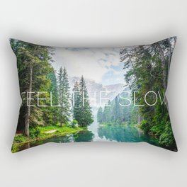Feel The Slow Rectangular Pillow