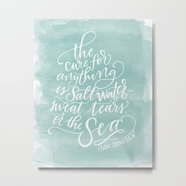 The Cure for Anything is Salt Water Metal Print