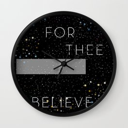 FOR THEE I BELIEVE Wall Clock