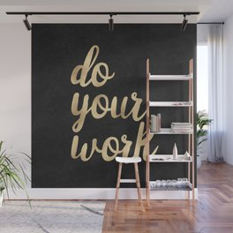 Do Your Work Gold on Black Fabric Wall Mural