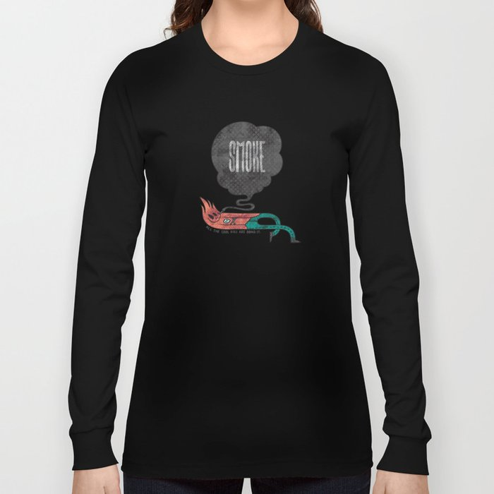 Smoke! Long Sleeve T-shirt