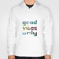 coachella Hoodies featuring good vibes only // Coachella by Tosha Lobsinger is my Photographer