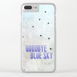 Goodbye Blue Sky Clear iPhone Case