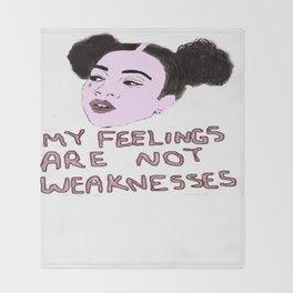 MY FEELINGS ARE NOT WEAKNESSES Throw Blanket