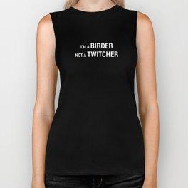 I'm a Birder NOT a Twitcher Biker Tank