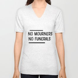 No Mourners No Funerals  Unisex V-Neck