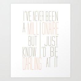 Darling Millionaire Art Print