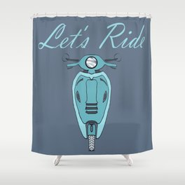 Let's Ride Shower Curtain