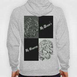 My Minds a Weapon Hoody