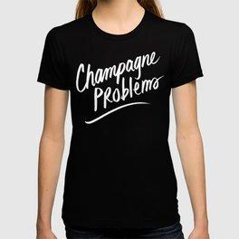 Champagne Problems (White on Black) T-shirt