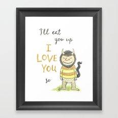 I'll eat you up I love you so  Framed Art Print