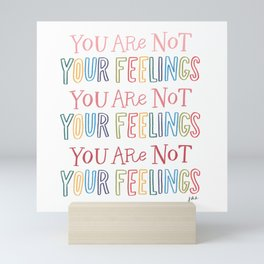 You Are Not Your Feelings Mini Art Print