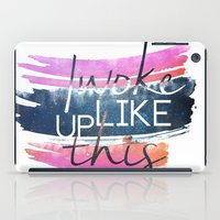 i woke up like this iPad Cases featuring I woke up like this by Rose's Creation
