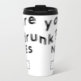 Are You Drunk Test For Partygoers Black Text Travel Mug