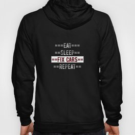Mechanic Gift - Eat Sleep Fix Cars Repeat  - Distressed Text Design Hoody