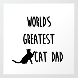 World's Greatest Cat Dad Art Print