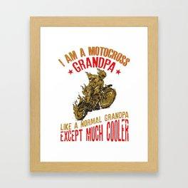 I Am A Motocross Grandpa Funny Gift For Men design Framed Art Print
