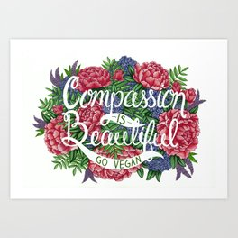 Compassion is Beautiful Art Print