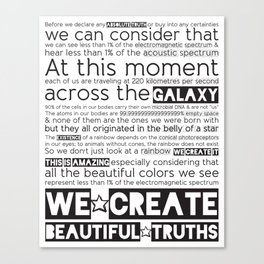We Create Beautiful Truths Canvas Print