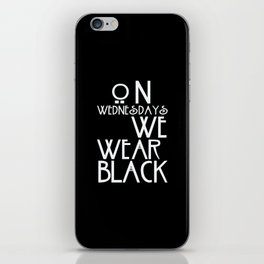 On Wednesdays We Wear Black iPhone Skin