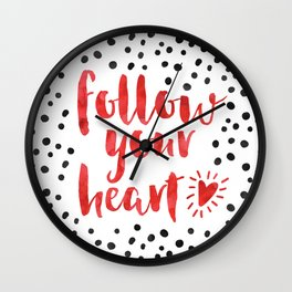 Follow Your Heart Quote Wall Clock