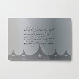 The field of battle is my temple Metal Print