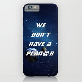 We don't have a Plan@ B - with Moon iPhone Case