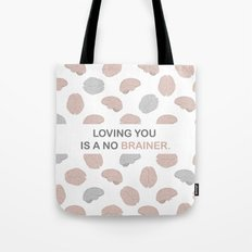 No brainer Tote Bag