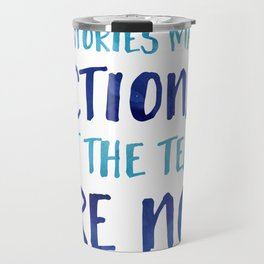 The Stories May Be Fictional But The Tears Are Not - Blue Travel Mug