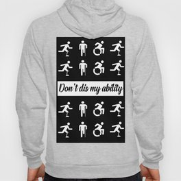 don't dis my ability funny quote Hoody