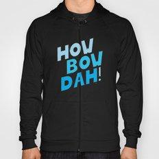 HOW BOW DAH! Blue Colors Hoody