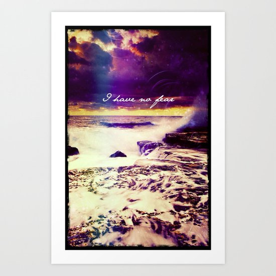 I have no fear - for IPhone Art Print