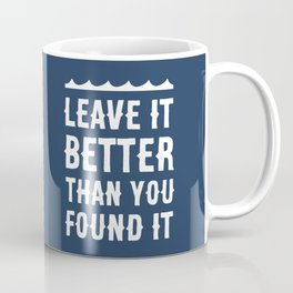 Leave It Better Than You Found It - Ocean Edition Coffee Mug