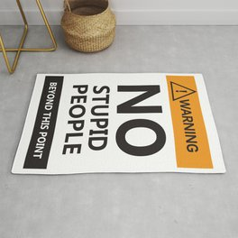 gens stupides-No Stupid People Allowed Rug