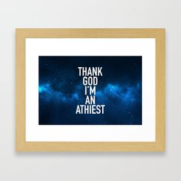 Thank God I am an Athiest Framed Art Print
