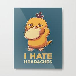 I Hate Headaches // Psyduck Migraines Metal Print