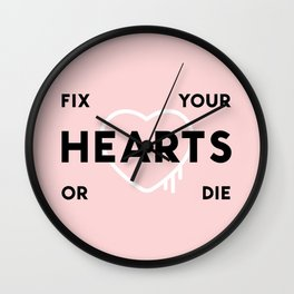 Fix Your Hearts or Die Wall Clock
