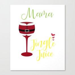 Mama Needs Her Jingle Juice Canvas Print