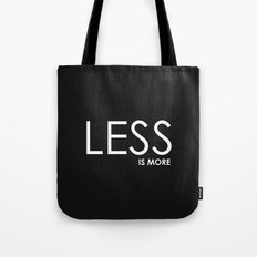 Less Is More -2 Tote Bag