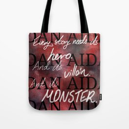 Every story needs its... Tote Bag