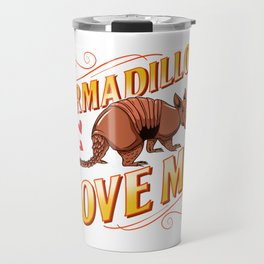 Cute Armadillos Love Me for Armadillo Lovers Travel Mug