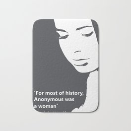 For most of history, anonymous was a woman Virginia Woolf feminist quote Bath Mat