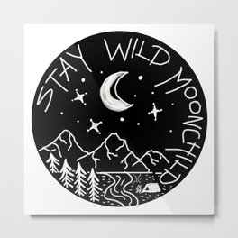 Stay Wild Moonchild Metal Print