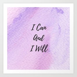 I can and I will Art Print