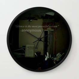 Silence is the most powerful scream. Wall Clock