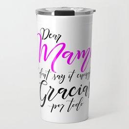 Dear Mami, Dear Mom Travel Mug