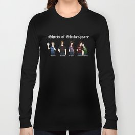 Shirts of Shakespeare (for dark shirts) Long Sleeve T-shirt