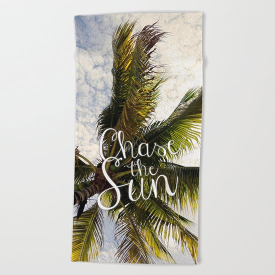 CHASE THE SUN QUOTE Beach Towel